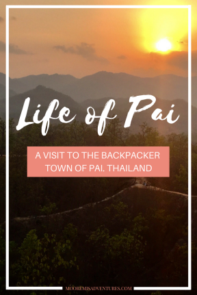 Pai, Thailand | by Moore Misadventures